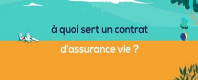 Savez-vous vraiment à quoi sert un contrat d'assurance vie ?